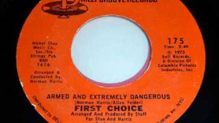 First Choice - Armed And Extremely Dangerous 45rpm Mono Mix