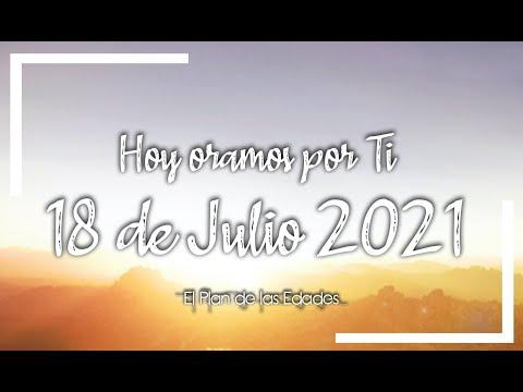 HOY ORAMOS POR TI | JULIO 18 de 2021 |  Oración Devocional | SED POR TI DIOS