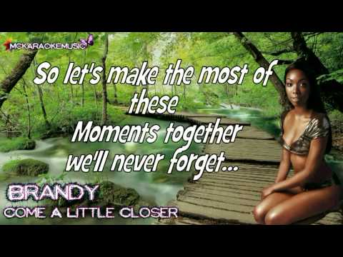 Brandy - Come a little closer Karaoke/Instrumental (With Lyrics On Screen and backing vocals) HD