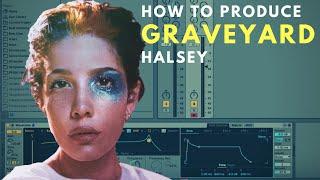 How to Produce: Halsey - Graveyard Tutorial