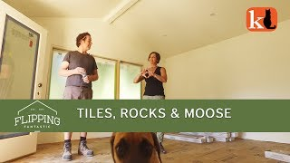 FLIPPING FANTASTIC:  TILES, ROCKS & MOOSE