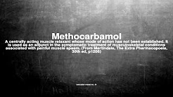 Medical vocabulary: What does Methocarbamol mean