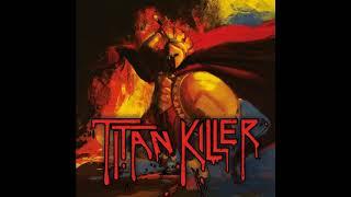 Titan Killer - Titan Killer (2019)
