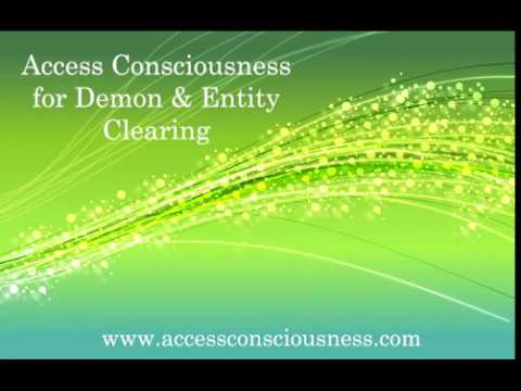 More Demon & Entity Clearing with Silent Access Consciousness Bars