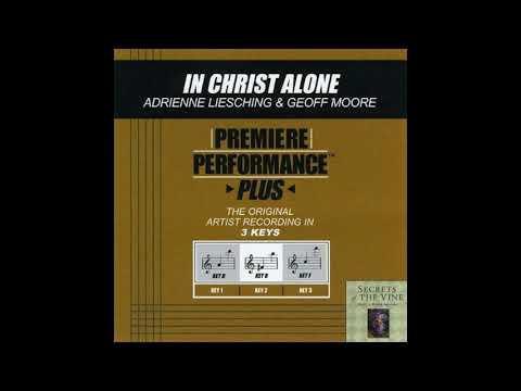 Adrienne Liesching & Geoff Moore - In Christ Alone