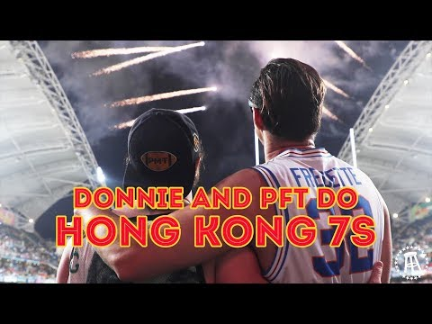 Donnie And PFT Do Hong Kong 7s