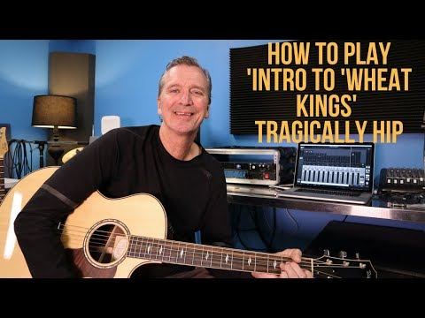 How to play the  intro to 'Wheat Kings' (lead part) by The Tragically Hip