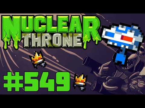Nuclear Throne (PC) - Episode 549 [Understanding Eyes]
