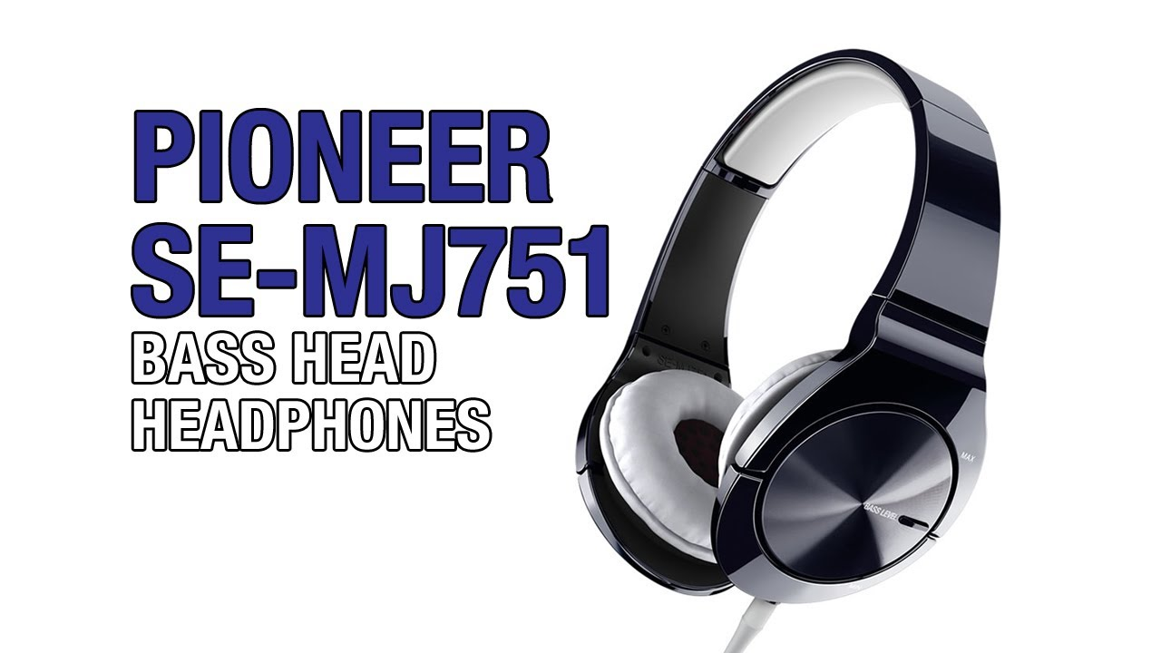 Pioneer SE-MJ751 Bass Head Headphones Unboxing & Review ...