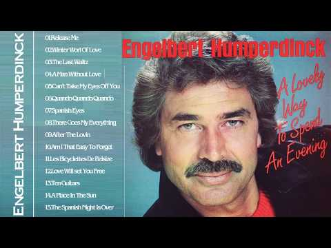 The Best Of Engelbert Humperdinck Greatest Hits - Engelbert Humperdinck  Best Songs