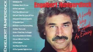 The Best Of Engelbert Humperdinck Greatest Hits - Engelbert Humperdinck  Best Songs