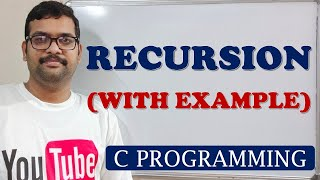 C PROGRAMMING - RECURSION WITH EXAMPLE