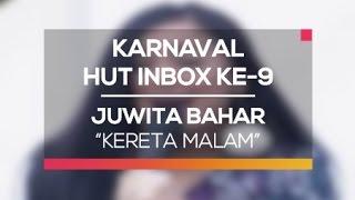 Gambar cover Juwita Bahar - Kereta Malam (Karnaval HUT Inbox 9 Tahun)