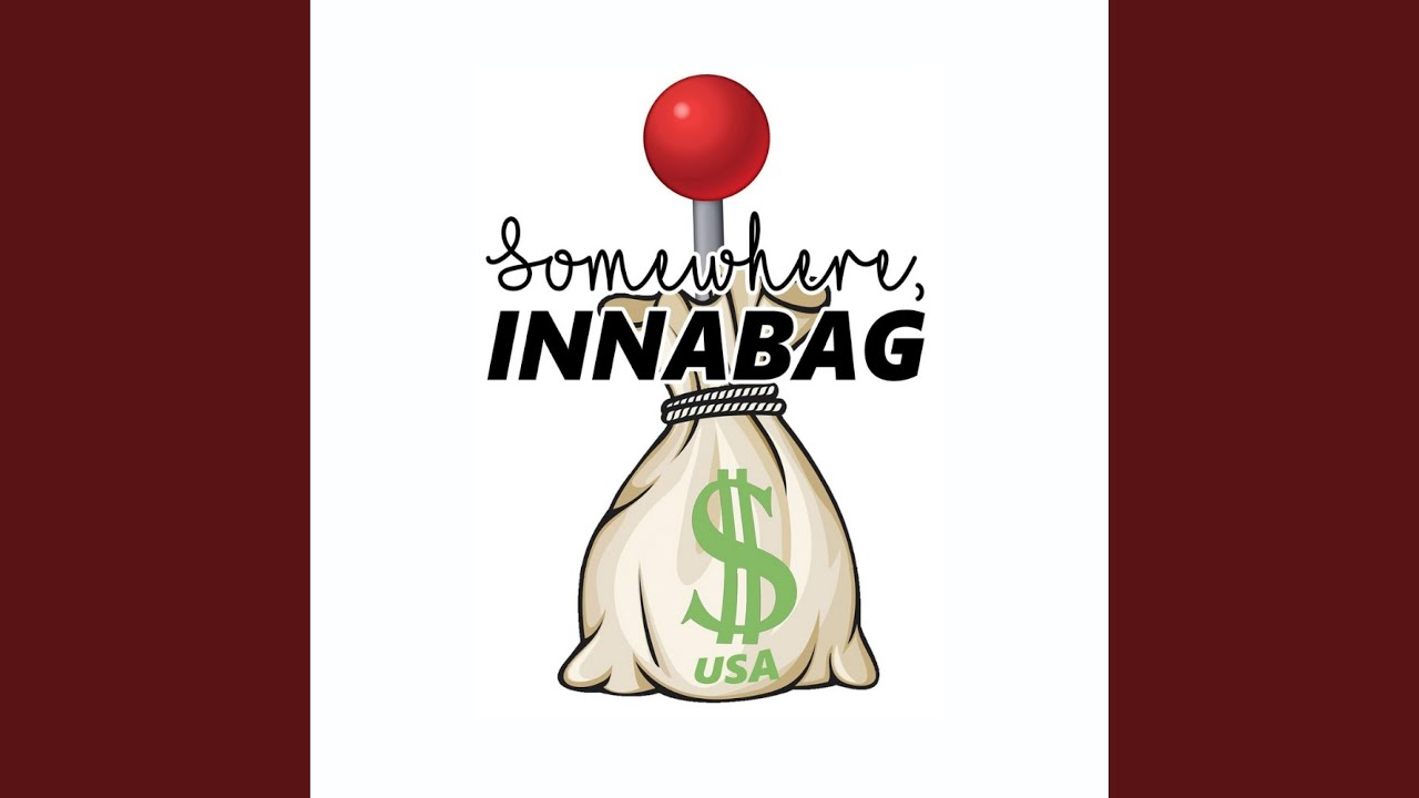 Somewhere, Innabag - The Anthem (Lyrics)