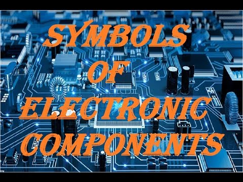 SYMBOLS OF ELECTRONIC COMPONENTS