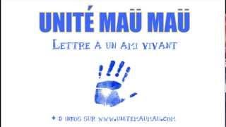 Unité Maü Maü _ Lettre à un ami vivant