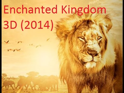 Enchanted Kingdom 3D (2014) Documentary HD Movie, english movie
