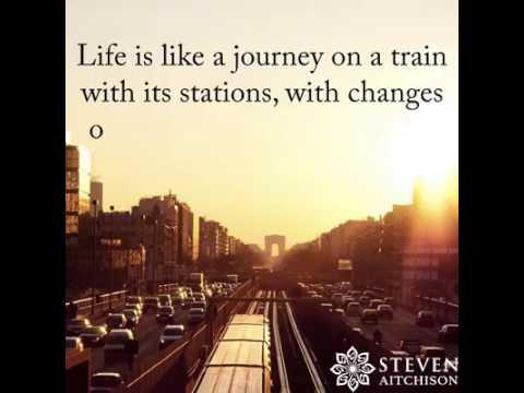 Life Is Like A Journey On A Train Youtube
