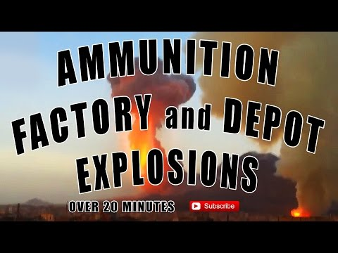 Ammunition Factory and Depot Explosions - 20 mins +