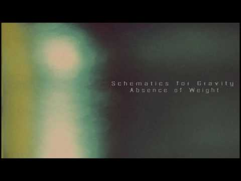 Schematics for Gravity - Absence of Weight [Full Album]