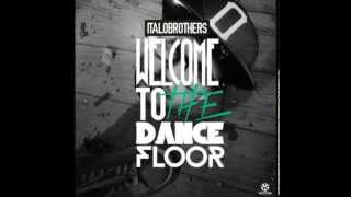 Italobrothers Welcome to the Dancefloor Rob Mayth Remix.mp3