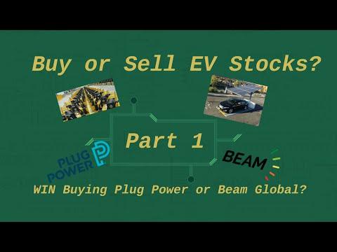 Buy or Sell EV Stocks? WIN Buying Plug Power or Beam Global? - Part 1