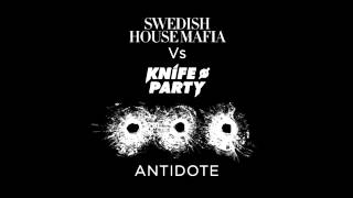 Swedish House Mafia Vs Knife Party - Antidote (Swedish House Mafia Dub)