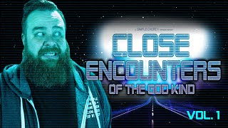 CLOSE ENCOUNTERS OF THE GOD KIND | Vol. 1 | Pastor Aaron Delong