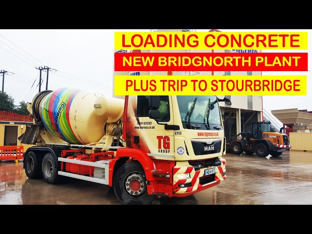 Loading concrete New Bridgnorth Plant and trip to Stourbridge