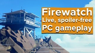 Firewatch - Live, spoiler-free PC gameplay