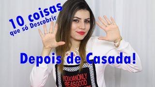 10 coisas que só Descobri Depois de Casada | Paloma Soares