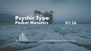 Psychic Type - Pocket Monsters [Bass Boosted]