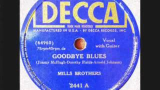 Watch Mills Brothers Goodbye Blues video