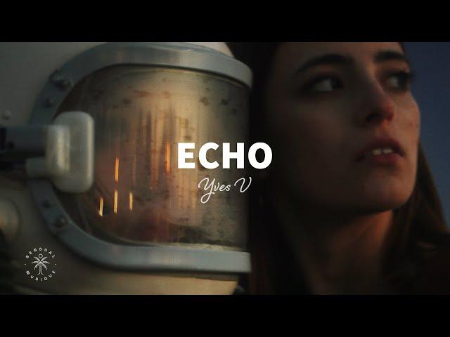Yves V - Echo (Lyrics)