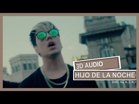 DUKI, Ysy A, C.R.O - HIJO DE LA NOCHE (3D AUDIO) Use audífonos!
