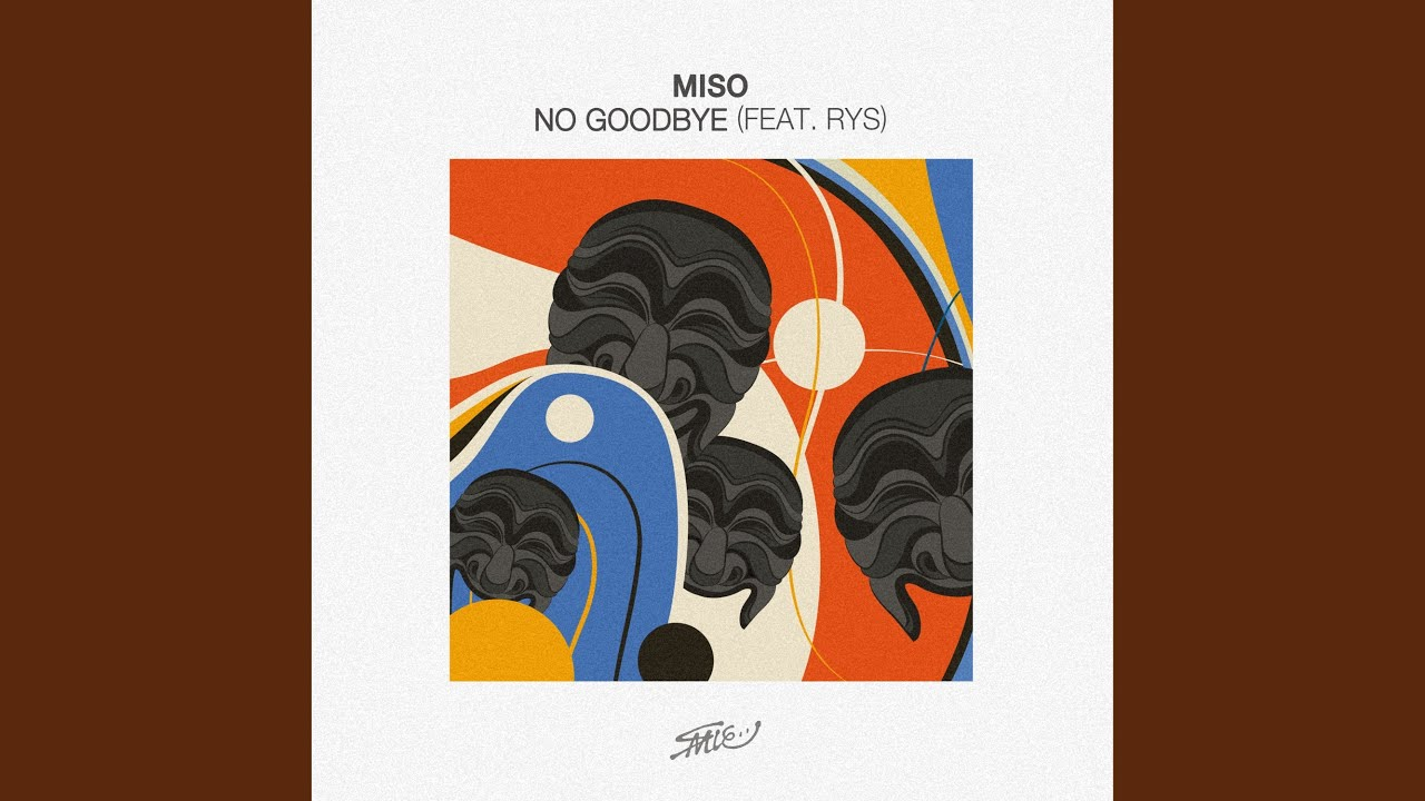 Miso - No Goodbye (feat. RYS) (Extended Version)