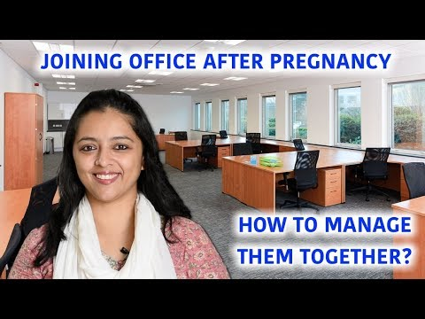 JOINING OFFICE AFTER PREGNANCY  HOW TO MANAGE THEM TOGETHER?