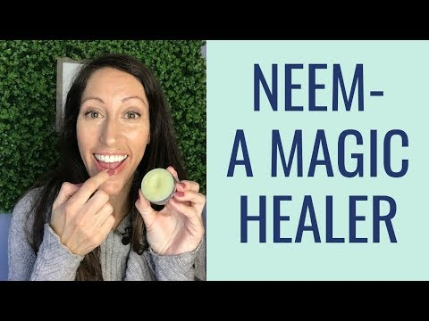 MAGICAL Healing Power of Neem | How to Use Neem to Heal Your Body