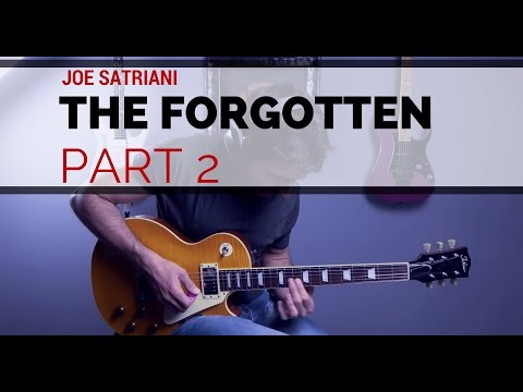 Joe Satriani  - The Forgotten (Part 2) - Guitar Cover