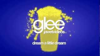 Glee Cast - Dream a Little Dream (karaoke version)