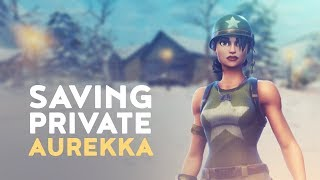 "Saving Private Ep.5 | ""Aurekka"" (Fortnite Battle Royale)"