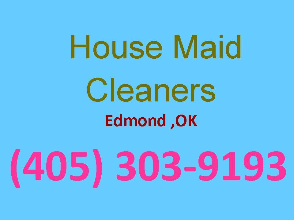 House Cleaning Services Edmond ,OK | (405) 303-9193 | House Maid ...