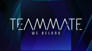 TeamMate - We Belong (Official Audio)