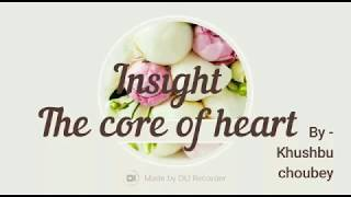 INSIGHT The core of heart by Khushbu