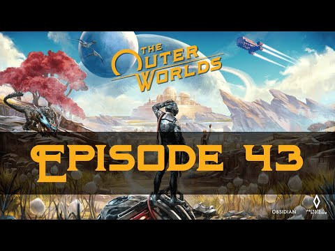 Let's Play The Outer Worlds [Episode 43 - Patient N] |