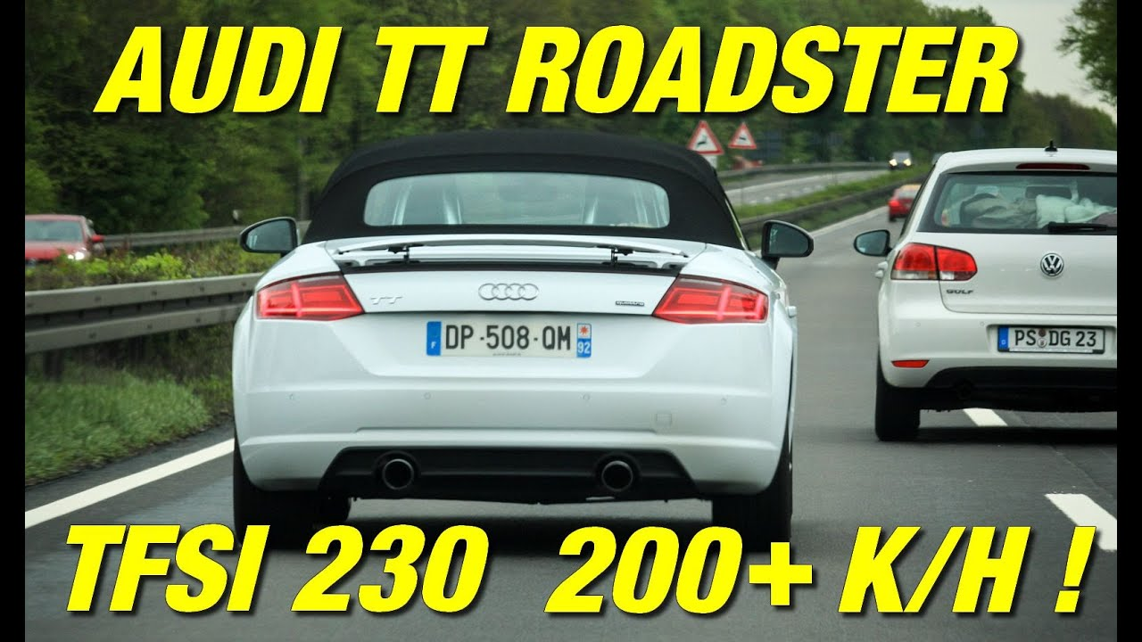 audi tt roadster tfsi 230 vmax 200 km h youtube. Black Bedroom Furniture Sets. Home Design Ideas