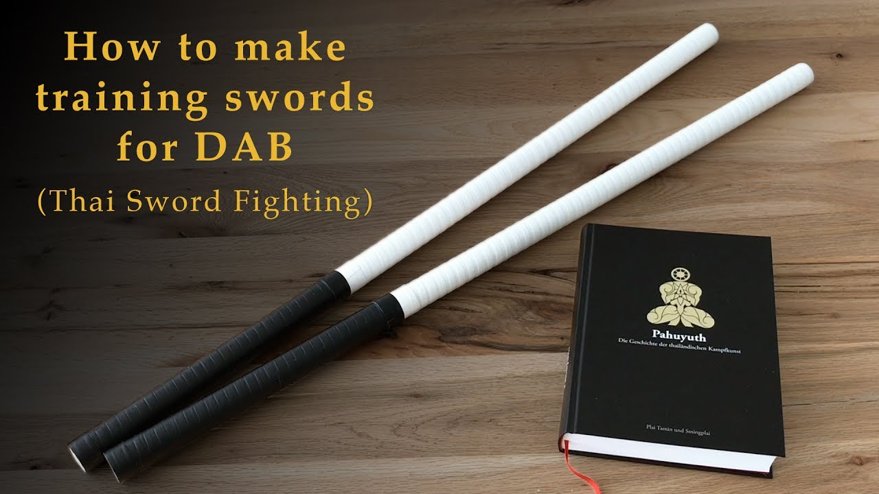TUTORIAL - How to make training swords for DAB (Thai Sword Fighting)