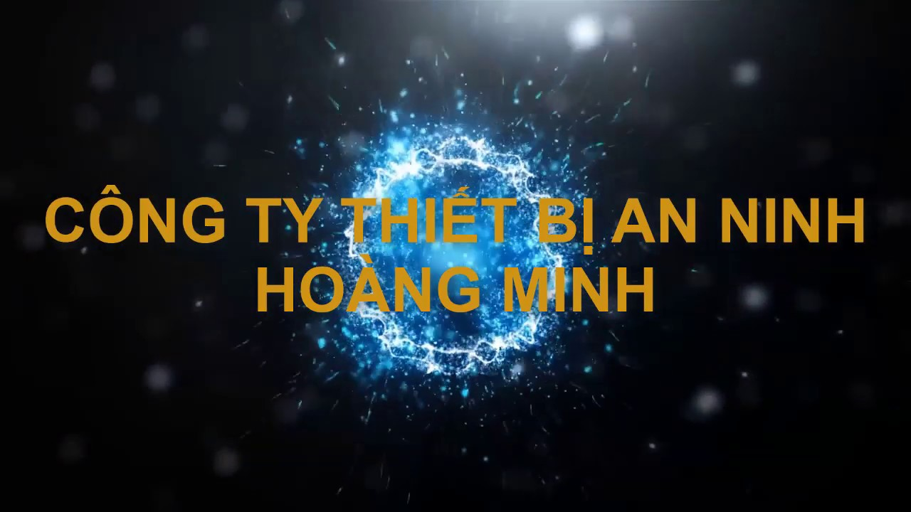 CÔNG TY THIẾT BỊ AN NINH HOÀNG MINH