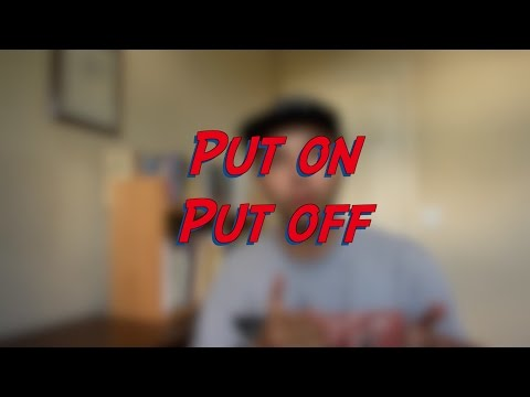 Put on - Put off - W22D5 - Daily Phrasal Verbs - Learn English online free video lessons