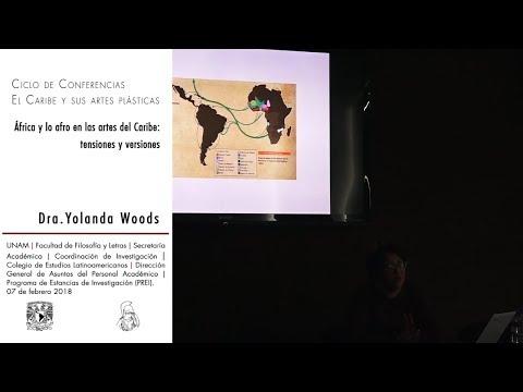 Dra. Yolanda Woods.  África y lo afro en las artes del Caribe: tensiones y versiones
